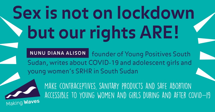 COVID-19 and adolescent girls and young women's SRHR in SouthSudan